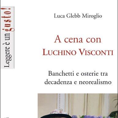 a-cena-con-luchino-visconti_luca-glebb-miroglio
